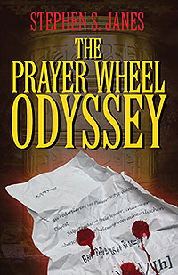 The Prayer Wheel Odyssey by Stephen S. Janes